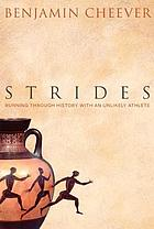 Strides : running through history with an unlikely athlete