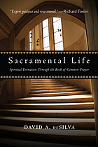 Sacramental life : spiritual formation through the Book of common prayer