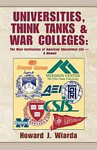 Universities, think tanks, and war colleges : a memoir