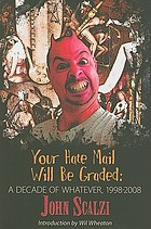 Your hate mail will be graded : a decade of Whatever, 1998-2008