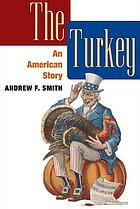 The turkey : an American story