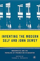 Inventing the modern self and John Dewey : modernities and the traveling of pragmatism in education