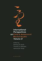 International perspectives on child & adolescent mental health. Vol. 2, Selected proceedings of the Second International Conference on Child & Adolescent Mental Health, Kuala Lumpur, Malaysia, June 2000