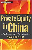 Private Equity in China : Challenges and Opportunities