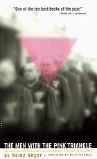 The men with the pink triangle : the true, life- and death story of homosexuals in the Nazi death camps