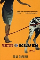 Waiting for Elvis : stories