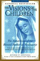 The visions of the children : the apparitions of the Blessed Mother at Medjugorje