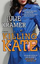 Killing Kate : a novel