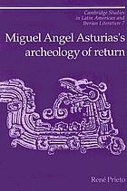 Miguel Asturias's archeology of return
