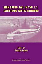 High speed rail in the U.S. : super trains for the millennium