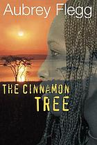 The cinnamon tree : a novel set in Africa