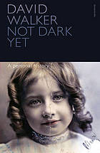 Not dark yet : a personal history