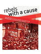 Rebels with a cause : five centuries of social history collected by the IISH