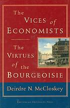 The vices of economists, the virtues of the bourgeoisie