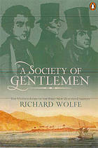 A society of gentlemen : the untold story of the first New Zealand company