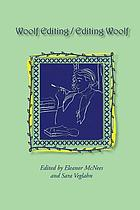 Woolf editing/editing Woolf : selected papers from the eighteenth annual conference on Virginia Woolf : University of Denver, Denver, Colorado, 19-22 June, 2008