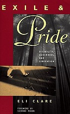 Exile and pride : disability, queerness, and liberation