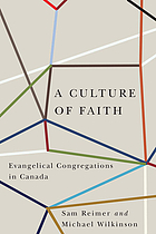 A culture of faith : evangelical congregations in Canada