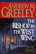 The bishop in the West Wing : a Blackie Ryan story