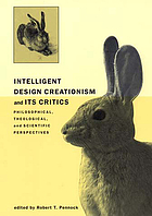 Intelligent design creationism and its critics : philosophical, theological, and scientific perspectives