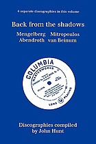 Back from the shadows : Mengelberg, Mitropoulos, Abendroth, van Beinum : discographies