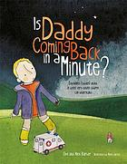Is daddy coming back in a minute? : explaining (sudden) death in words very young children can understand