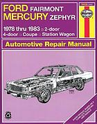 Ford Fairmont, Mercury Zephyr owners workshop manual