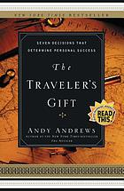 The traveler's gift : seven decisions that determine personal success
