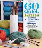 60 quick knits from America's yarn shops : everyone's favorite projects in Cascade 220 and 220 Superwash