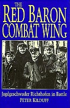 The Red Baron Combat Wing : Jagdgeschwader Richthofen in battle