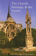 The church, marriage, and the family : proceedings from the 27th Annual Convention of the Fellowship of Catholic Scholars, September 24-26, 2004, Pittsburgh, Pennsylvania : including a tribute : In memoriam : Rev. Msgr. George A. Kelly, 1916-2004, founder of the Fellowship of Catholic Scholars