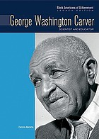 George Washington Carver : scientist and educator
