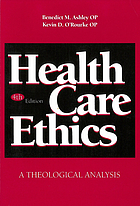 Health care ethics : a theological analysis