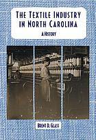 The textile industry in North Carolina : a history