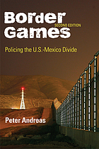 Border games : policing the U.S.-Mexico divide