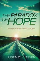 The paradox of hope : theology and the problem of nihilism