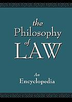 The philosophy of law : an encyclopedia / 1 [A - J].