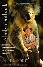 Abel's outback : explorations and misadventures on six continents, 1990-2000