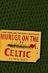 Murder on the Celtic