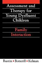 Assessment and therapy for young dysfluent children : family interaction