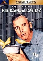 Birdman of Alcatraz : the story of a real and living man--