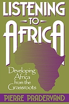 Listening to Africa : developing Africa from the grassroots