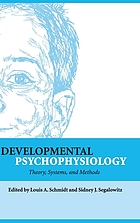 Developmental psychophysiology : theory, systems, and methods