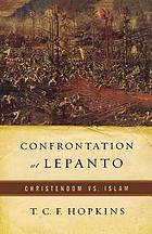 Confrontation at Lepanto : Christendom vs. Islam