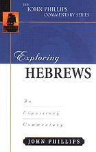 Exploring Hebrews : an expository commentary