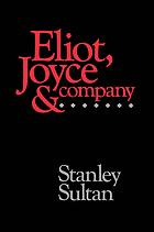 Eliot, Joyce, and company