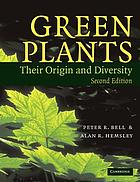 Green plants : their origin and diversity
