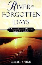 River of forgotten days : a journey down the Mississippi in search of La Salle