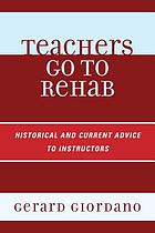 Teachers go to rehab : historical and current advice to instructors