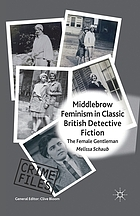 Middlebrow feminism in classic British detective fiction : the female gentleman